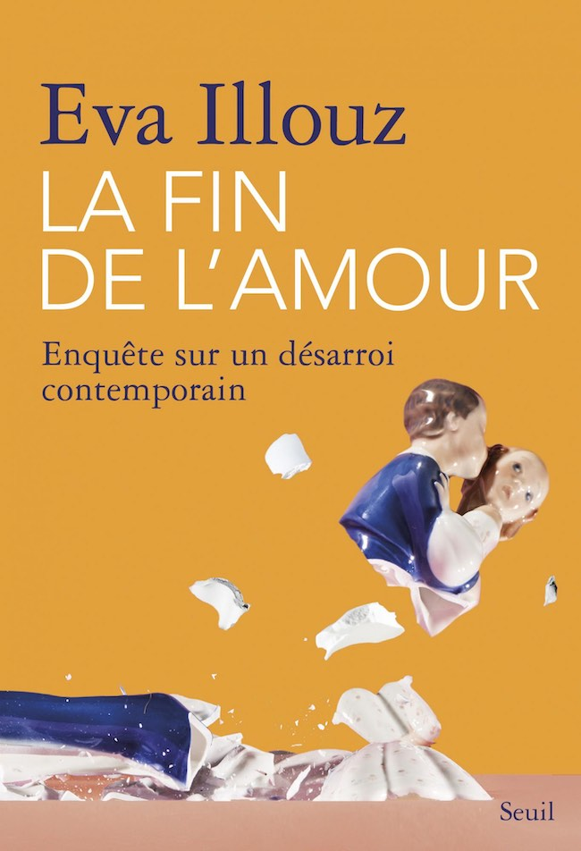 Eva Illouz, La Fin de l'amour